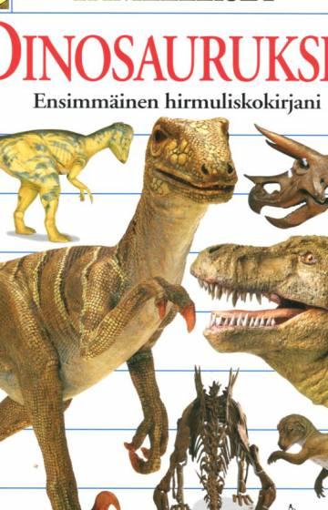 Ihmeelliset dinosaurukset - Ensimmäinen hirmuliskokirjani
