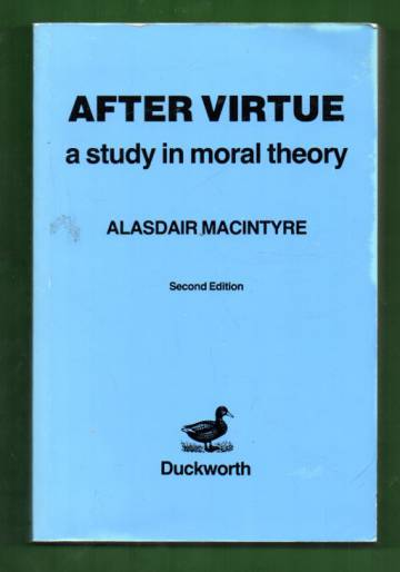 After Virtue - A Study in Moral Theory