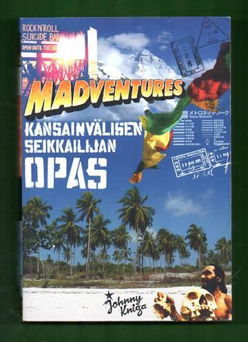 Madventures - Kansainvälisen seikkailijan opas