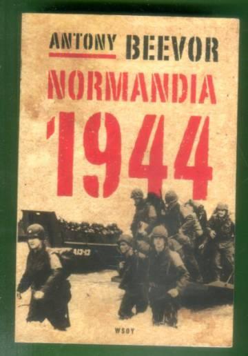 Normandia 1944 - Maihinnoususta Pariisin vapauttamiseen
