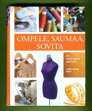 Ompele, saumaa, sovita - Opi ompelemaan vaatteita