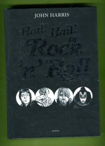 Hail! Hail! Rock'n'Roll - Äärimmäinen opas musiikkiin, myytteihin ja mielettömyyteen