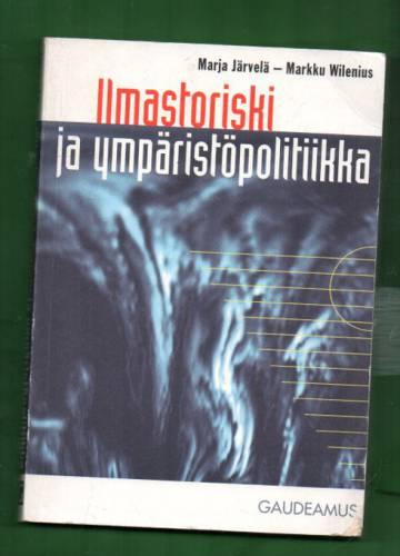 Ilmastoriski ja ympäristöpolitiikka - Suomalaiset ympäristövaikuttajat ja nykyajan ympäristöongelmat