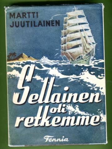 Sellainen oli retkemme - Suomen Joutsenen matkat maailman merillä