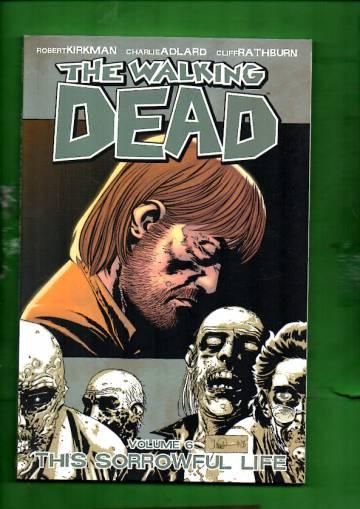 VARASTOTYHJENNYS The Walking Dead Vol. 6: This Sorrowful Life