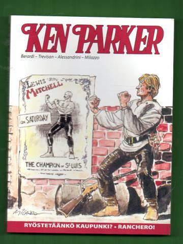 Ken Parker - Ryöstetäänkö kaupunki? & Ranchero!