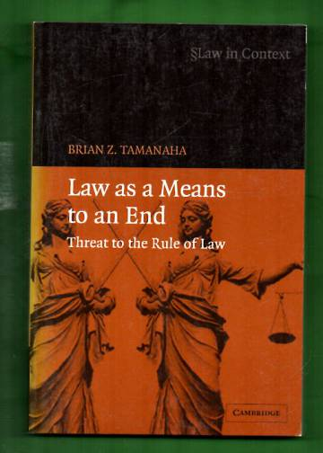 Law as a Means to an End - Threat to the Rule of Law