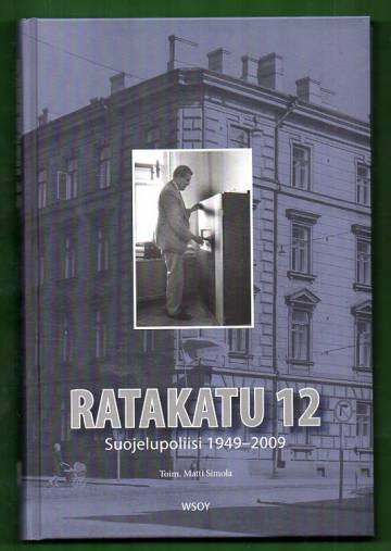 Ratakatu 12 - Suojelupoliisi 1949-2009