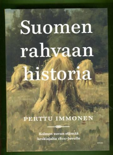 Suomen rahvaan historia - Kolmen suvun elämää keskiajalta 1800-luvulle