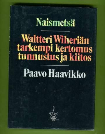 Naismetsä & Waltteri Wiheriän tarkempi kertomus, tunnustus ja kiitos