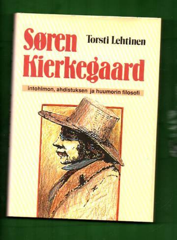 Sören Kierkegaard - Intohimon, ahdistuksen ja huumorin filosofi