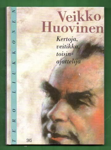 Veikko Huovinen - Kertoja, veitikka, toisinajattelija