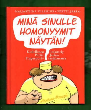 Minä sinulle homonyymit näytän! - Kielellinen leikittely Pertti Jarlan Fingerpori-sarjakuvassa
