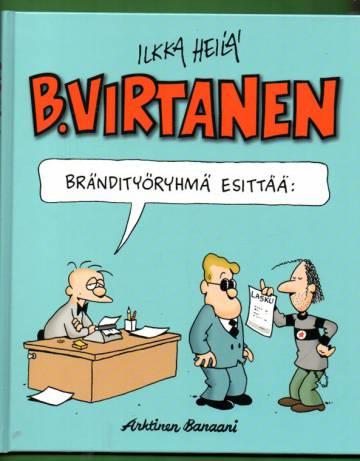 B. Virtanen - Brändityöryhmä esittää: