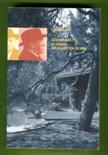 Alvar Aalto ex intimo - Aikalaisten silmin