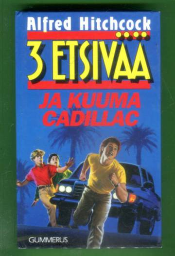 3 etsivää ja kuuma Cadillac