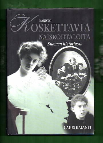 Koskettavia naiskohtaloita Suomen historiasta