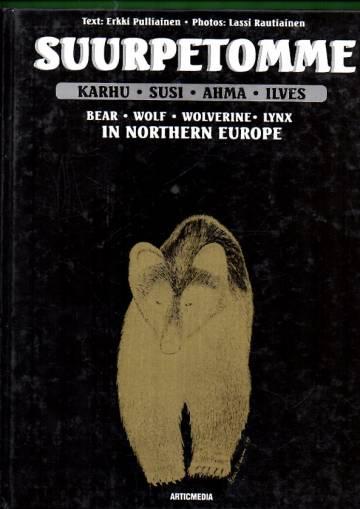 Suurpetomme karhu, susi, ahma, ilves / Bear, Wolf, Wolverine, Lynx in Northern Europe
