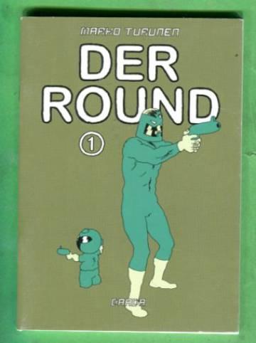 Der Round 1 - Der Round kiertää kaupunkia