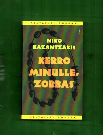Kerro minulle, Zorbas