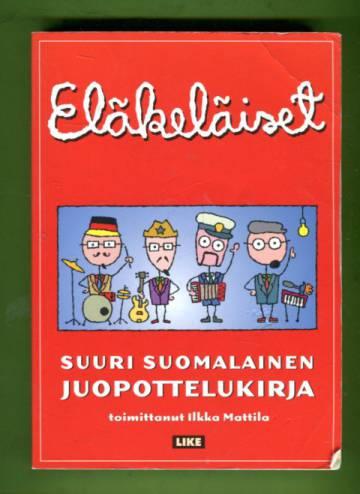Eläkeläiset - Suuri suomalainen juopottelukirja
