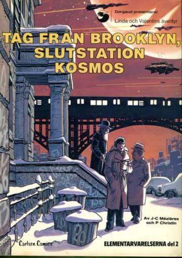 Linda och Valentins äventyr 10 - Tåg från Brooklyn, slutstation kosmos