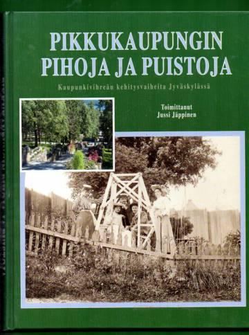 Pikkukaupungin pihoja ja puistoja - Kaupunkivihreän kehitysvaiheita Jyväskylässä