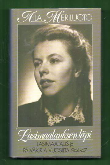 Lasimaalauksen läpi - Lasimaalaus ja päiväkirja vuosilta 1944-47