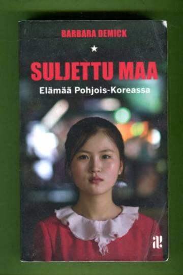 Suljettu maa - Elämää Pohjois-Koreassa