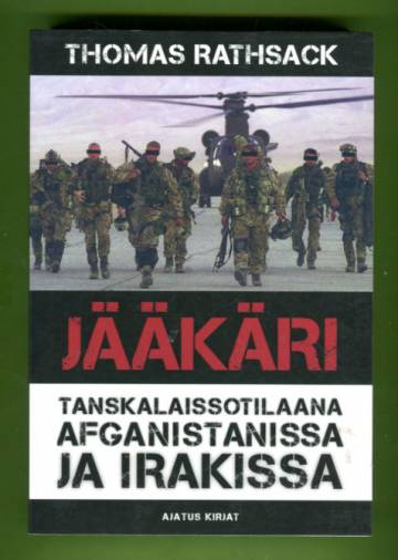 Jääkäri - Tanskalaissotilaana Afganistanissa ja Irakissa