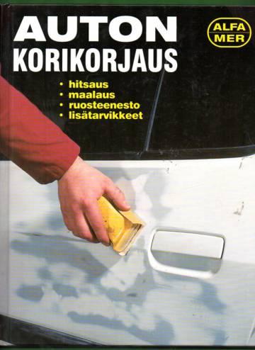 Auton korikorjaus - Hitsaus, maalaus, ruosteenesto, lisätarvikkeet