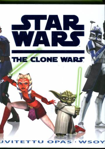 Star Wars - The Clone Wars: Kuvitettu opas