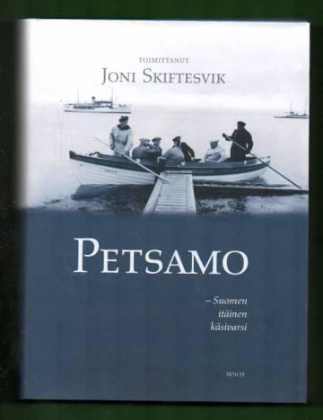 Petsamo - Suomen itäinen käsivarsi