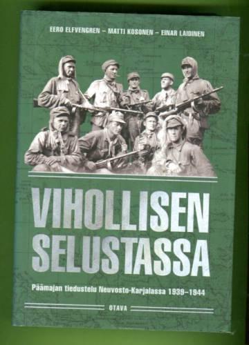 Vihollisen selustassa - Päämajan tiedustelu Neuvosto-Karjalassa 1939-1944