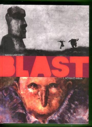 Blast 1 - Röykkiö ihraa