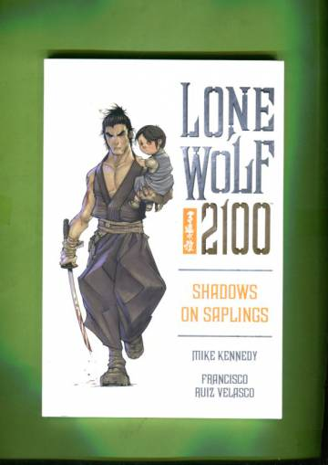 Lone Wolf 2100 Vol 1: Shadows on Saplings