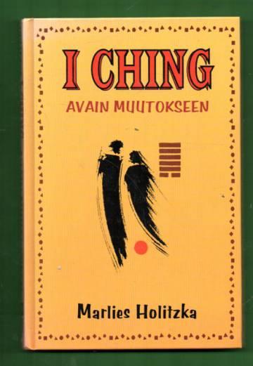 I Ching - Avain muutokseen