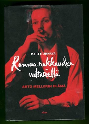 Romua rakkauden valtatiellä - Arto Mellerin elämä
