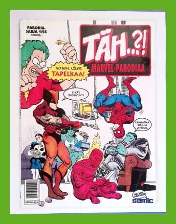Parodia-sarja 6 (1/93) - Täh..?!: Marvel-parodiaa