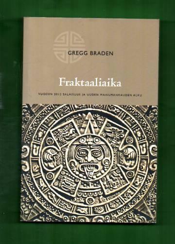 Fraktaaliaika - Vuoden 2012 salaisuus ja uuden maailmankaikkeuden alku
