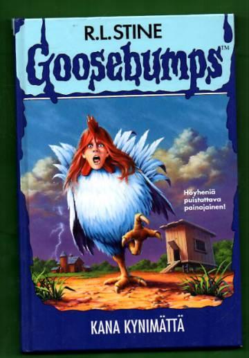 Goosebumps - Kana kynimättä