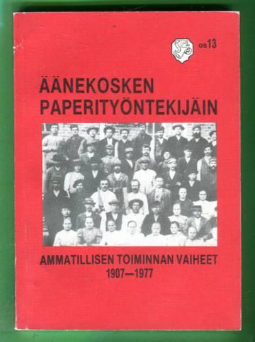 Äänekosken paperityöntekijäin ammatillisen toiminnan vaiheet 1907-1977