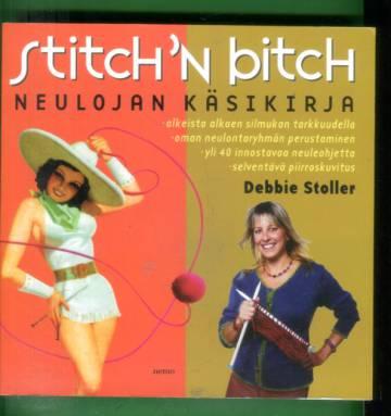 Stitch 'n Bitch - Neulojan käsikirja