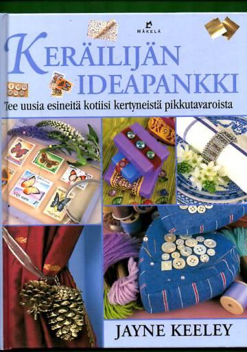 Keräilijän ideapankki - Tee uusia esineitä kotiisi kertyneistä pikkutavaroista
