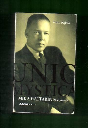 Unio Mystica - Mika Waltarin elämä ja teokset