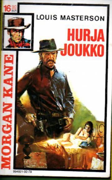 Morgan Kane 79 - Hurja joukko