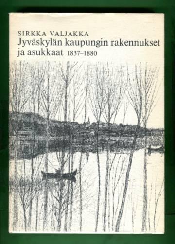 Jyväskylän kaupungin rakennukset ja asukkaat 1837-1880