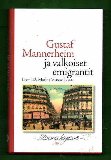 Gustaf Mannerheim ja valkoiset emigrantit - Historia kirjeissä