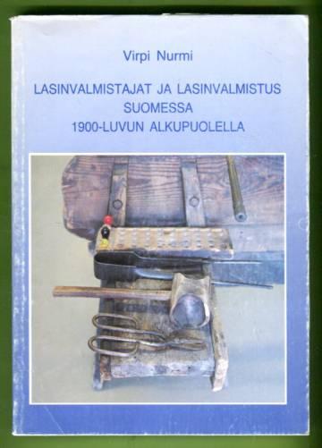 Lasinvalmistajat ja lasinvalmistus Suomessa 1900-luvun alkupuolella