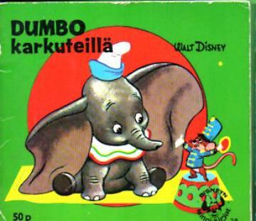 Disneyn Minni-kirjat 38 - Dumbo karkuteillä